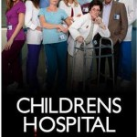 Children's Hospital: Me? Acting Like A Child? Never…